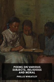 Thumbnail image for Poems on Various Subjects, Religious and Moral
